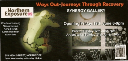 """Ways Out - Journeys through Recovery"" June 2009 - at Synergy Gallery, High Street Norhtcote Visual Arts Festival"