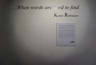 No. 27 - 'When words are hard to find' Solo Exhibition of Karen Robinson 6.5.15 Name of Exhibition on wall of Gallery at Gee Lee-Wik Doleen Gallery for Exhibition.JPG