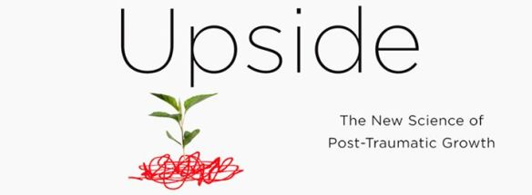 'Upside' - The New Science of Post-Traumatic Growth written by Jim Rendon