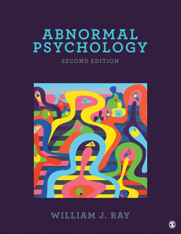 Abnormal Psychology written by William J Ray - Second Edition www.idoartkarenrobinson.com